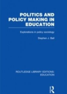 Обложка книги  - Politics and Policy Making in Education