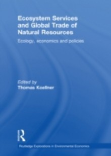 Обложка книги  - Ecosystem Services and Global Trade of Natural Resources