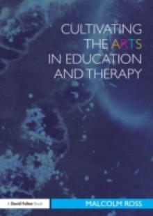 Обложка книги  - Cultivating the Arts in Education and Therapy
