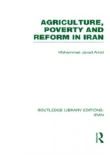 Обложка книги  - Agriculture, Poverty and Reform in Iran (RLE Iran D)