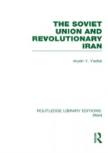 Обложка книги  - Soviet Union and Revolutionary Iran (RLE Iran D)