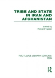 Обложка книги  - Tribe and State in Iran and Afghanistan (RLE Iran D)