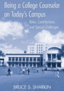 Обложка книги  - Being a College Counselor on Today's Campus