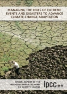 Обложка книги  - Managing the Risks of Extreme Events and Disasters to Advance Climate Change Adaptation