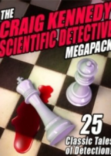 Обложка книги  - Craig Kennedy Scientific Detective MEGAPACK (R)