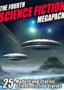 Обложка книги  - Fourth Science Fiction MEGAPACK (R)