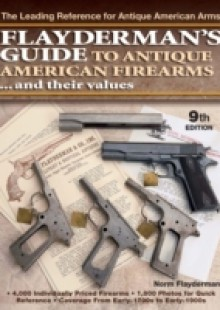 Обложка книги  - Flayderman's Guide to Antique American Firearms and Their Values
