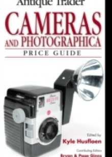 Обложка книги  - Antique Trader Cameras and Photographica Price Guide