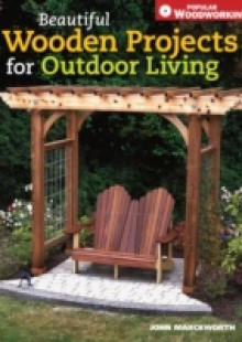 Обложка книги  - Beautiful Wooden Projects for Outdoor Living