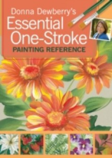 Обложка книги  - Donna Dewberry's Essential One-Stroke Painting Reference