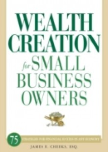Обложка книги  - Wealth Creation for Small Business Owners