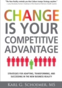 Обложка книги  - Change is Your Competitive Advantage