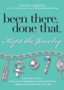 Обложка книги  - Been There, Done That, Kept The Jewelry