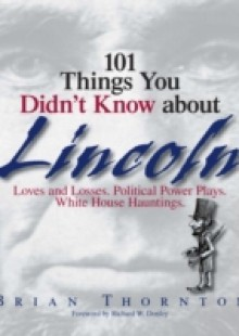 Обложка книги  - 101 Things You Didn't Know About Lincoln