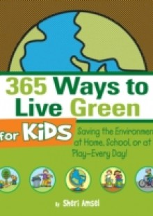 Обложка книги  - 365 Ways to Live Green for Kids