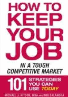 Обложка книги  - How to Keep Your Job in a Tough Competitive Market