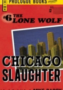 Обложка книги  - Lone Wolf #6: Chicago Slaughter