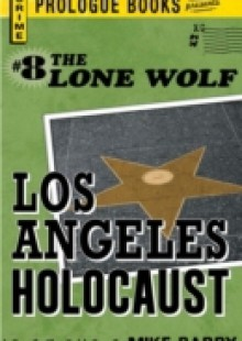 Обложка книги  - Lone Wolf #8: Los Angeles Holocaust