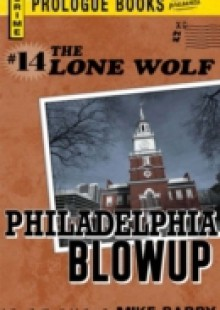 Обложка книги  - Lone Wolf #14: Philadelphia Blowup