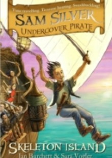Обложка книги  - Sam Silver: Undercover Pirate: Skeleton Island
