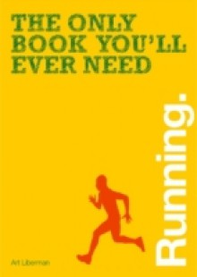 Обложка книги  - Only Book You'll Ever Need – Running