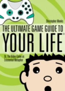 Обложка книги  - Ultimate Game Guide To Your Life
