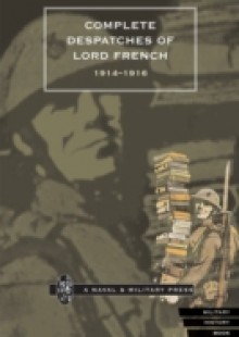 Обложка книги  - Complete Despatches of Lord French 1914-1916