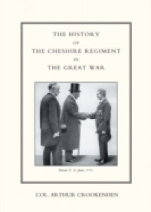 Обложка книги  - History of the Cheshire Regiment in the Great War