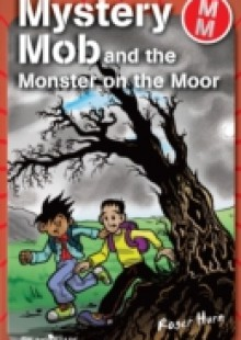 Обложка книги  - Mystery Mob and the Monster on the Moor