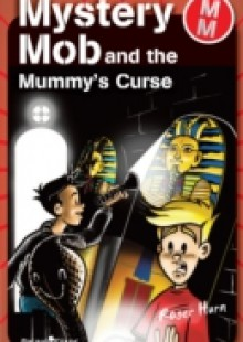 Обложка книги  - Mystery Mob and the Mummy's Curse