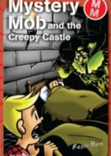 Обложка книги  - Mystery Mob and the Creepy Castle
