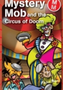 Обложка книги  - Mystery Mob and the Circus of Doom
