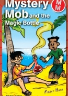 Обложка книги  - Mystery Mob and the Magic Bottle