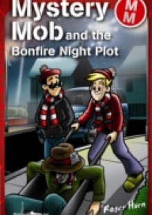 Обложка книги  - Mystery Mob and the Bonfire Night Plot