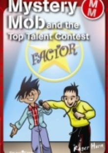 Обложка книги  - Mystery Mob and the Top Talent Contest