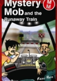 Обложка книги  - Mystery Mob and the Runaway Train