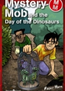 Обложка книги  - Mystery Mob and the Day of the Dinosaurs