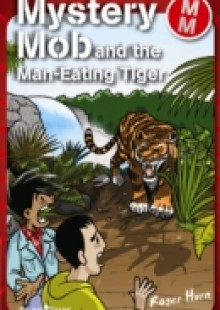 Обложка книги  - Mystery Mob and the Man Eating Tiger