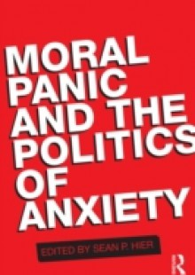 Обложка книги  - Moral Panic and the Politics of Anxiety