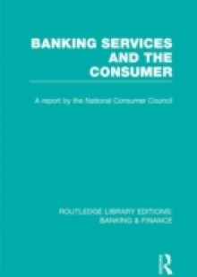 Обложка книги  - Banking Services and the Consumer (RLE: Banking & Finance)