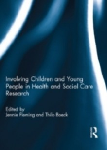 Обложка книги  - Involving Children and Young People in Health and Social Care Research