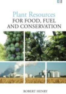 Обложка книги  - Plant Resources for Food, Fuel and Conservation