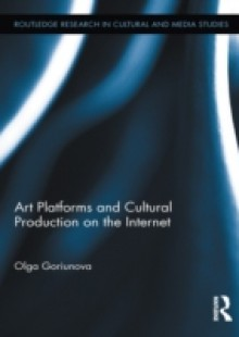 Обложка книги  - Art Platforms and Cultural Production on the Internet