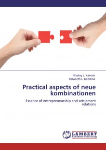 Обложка книги  - Practical aspects of neue kombinationen. Essence of entrepreneurship and settlement relations