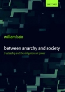 Обложка книги  - Between Anarchy and Society: Trusteeship and the Obligations of Power