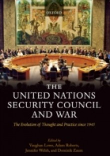 Обложка книги  - United Nations Security Council and War: The Evolution of Thought and Practice since 1945