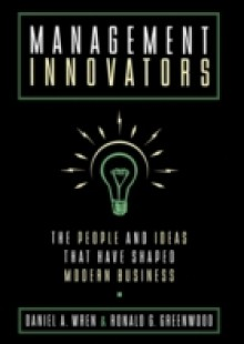 Обложка книги  - Management Innovators: The People and Ideas that Have Shaped Modern Business