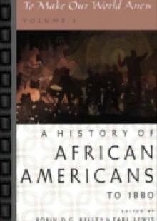 Обложка книги  - To Make Our World Anew: Volume I: A History of African Americans to 1880