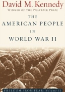 Обложка книги  - American People in World War II: Freedom from Fear, Part Two