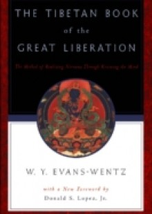 Обложка книги  - Tibetan Book of the Great Liberation: Or the Method of Realizing Nirvana through Knowing the Mind